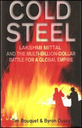 Cold Steel- Lakshmi Mittal and the multi-billion-dollar battle for a global empire