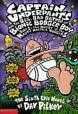 Captain Underpants and the Big, Bad Battle of the Bionic Booger Boy, Part 1: The Night of the Nasty Nostril Nuggets ;Bk 6