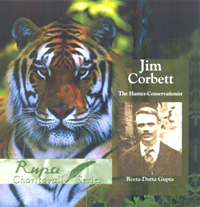 Jim Corbett:The Hunter Conservationist