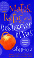 Mates, Dates And Designer Divas