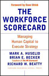 The Workforce Scorecard Managing Human Capital to Execute Strategy