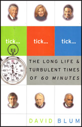 The Long Life And Turbulent Times Of 60 Minutes .Tick.Tick.Tick.